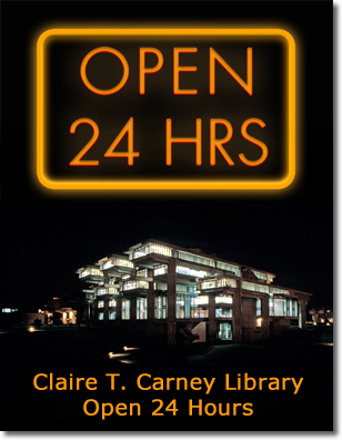 Poster of Claire T. Carney Library and Open 24 Hours