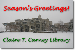 Season's Greetings! Claire T. Carney Library