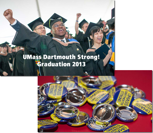 UMass Dartmouth Strong! Graduates Celebrate and UMassD Strong Pins.