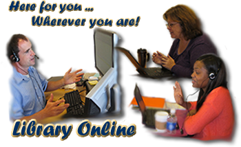 Library Online Wherever you are! Images of students interacting online with librarian