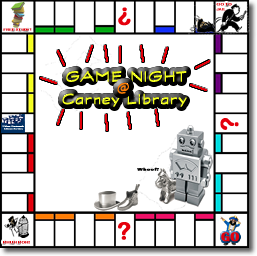 Image of Game Board with Pieces and Title of Game Night @ Carney Library