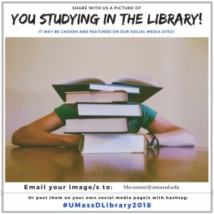 Share a Picture of You Studying in the Library! Email a picture of yourself studying in the Carney Library to libcontest@umassd.edu or post the picture to your social media account with the hashtag #UMassDLibrary2018. Your picture may be chosen and featured on our social media sites.
